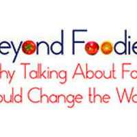 Beyond Foodies: Why Talking About Food Could Change the World