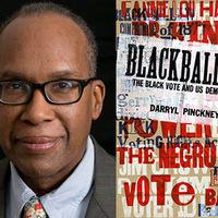 Darryl Pinckney, Blackballed: The Black Vote and US Democracy
