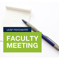 Department of Psychiatry Faculty Meeting