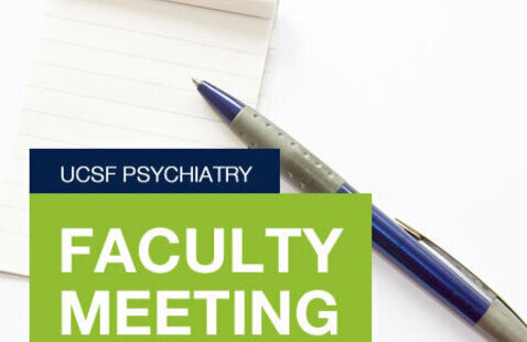 Department of Psychiatry Faculty Meeting