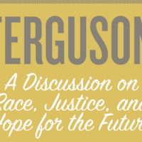Ferguson: A Discussion on Race, Justice, and Hope for the Future