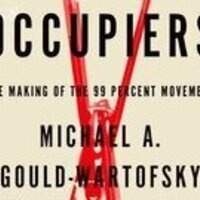 Students, Workers, and the Making of the 99 Percent Movement:  A conversation with Michael Gould-Wartofsky, author of The Occupiers