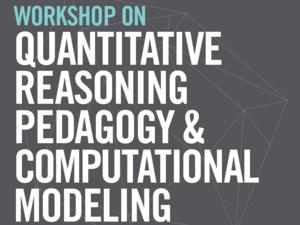 Faculty Workshop on Quantitative Reasoning Pedagogy & Computational Modeling with Nova Software
