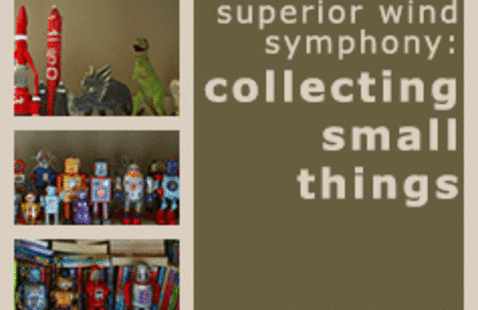 Superior Wind Symphony:  Collecting Small Things