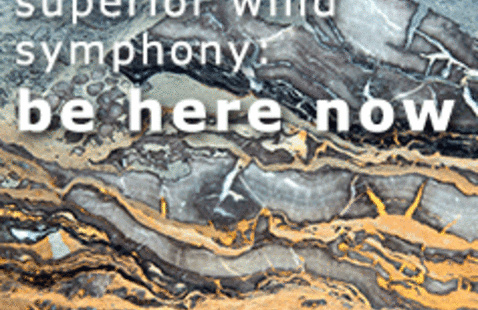 Superior Wind Symphony: Be Here Now