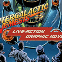 The Intergalactic Nemesis: Target Earth, A Live-Action Graphic Novel