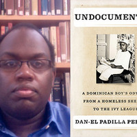 Writers LIVE: Dan-el Padilla Peralta, Undocumented: A Dominican Boy's Odyssey from a Homeless Shelter to the Ivy League
