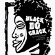 'Black Do Crack'