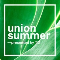 Union Summer- Presented by TD