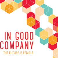 In Good Company: The Future is Female
