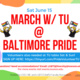 March at Baltimore Pride w/ TU!
