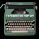 Typewriter Pop-Up!