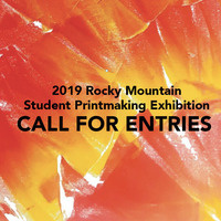 ROCKY MOUNTAIN STUDENT PRINTMAKING EXHIBITION Call for Entries