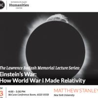 The Lawrence Badash Memorial Lecture Series: Einstein's War: How World War I Made Relativity