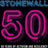 Stonewall 50: Legacies of a Movement, Reflections on LGBTQ Activism