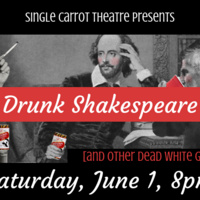 Drunk Shakespeare [and other dead white guys]