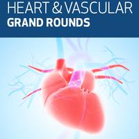Heart & Vascular Center Grand Rounds - Cardiology Faculty