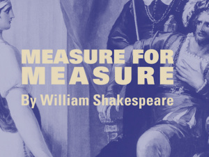 poster for shakesepeare's measure for measure show with woman speaking with a king.