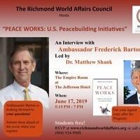 """""""PEACE WORKS: U.S. Peacebuilding Initiatives"""""""