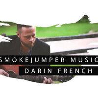 SmokeJumper Music: Darin French