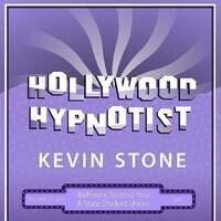 Hollywood Hypnotist: Kevin Stone