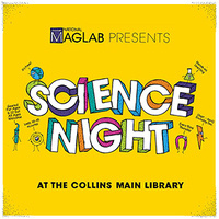 Science Night at the Collins Main Library