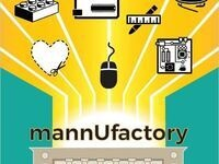 mannUfactory Makerspace Open House