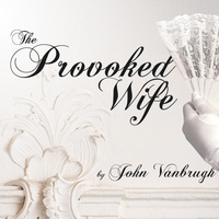 FAU Theatre Presents The Provoked Wife by John Vanbrugh