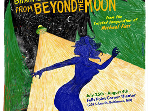 Brain Sucking Aliens from Beyond the Moon at Fells Point Corner Theatre