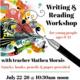 Writing & Reading Workshop for Tweens & Teens