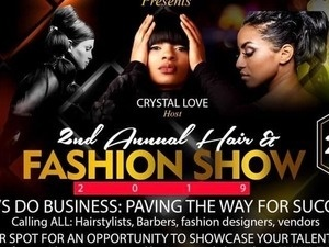 "2nd Annual Hair/Fashion Show ""Let's Do Business: Paving the Way for Success"""