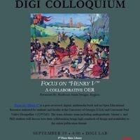 "DIGI Colloquium: Focus on ""Henry V""  a Collaborative OER"