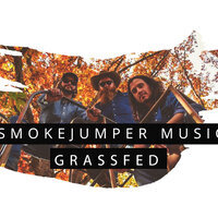 SmokeJumper Music: Grassfed