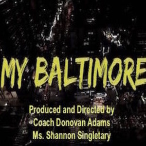 """My Baltimore"""