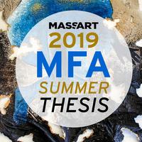 2019 MFA Summer Thesis Exhibition