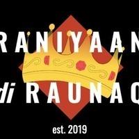 Raniyaan di Raunaq