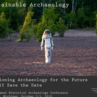 #MHAC15:  Positioning Archaeology for the Future --15th Midwest Historical Archaeology Conference