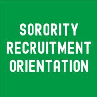 Sorority Recruitment Orientation