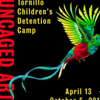 Uncaged Art : Tornillo Children's Detention Camp