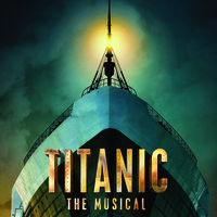 POSTPONED: TITANIC – THE MUSICAL