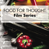 Food for Thought Film Series - Sustainable