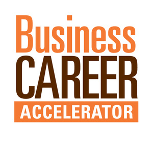 OPEN HOUSE!  Business Career Accelerator