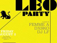 Leo Party! DJs Femme A, Dxsko & DJ LF! Beer Pong! No Cover!