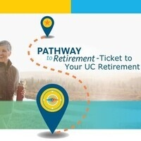 Pathway/Ticket to Your UC Retirement