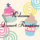 Welcome Desert Reception