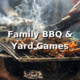 Family BBQ and Yard Games