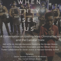 When They See Us: A Conversation on Ending Mass Criminalization and the Carceral State
