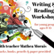 Reading & Writing Workshop for Teens & Tweens