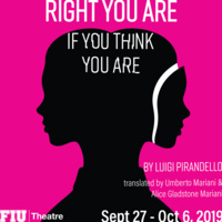 "FIU Theatre Presents ""Right You Are, If You Think You Are"""