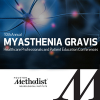 10th Annual Myasthenia Gravis Health Care Professionals and Patient Education Conferences